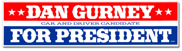 Dan Gurney for president bumpersticker